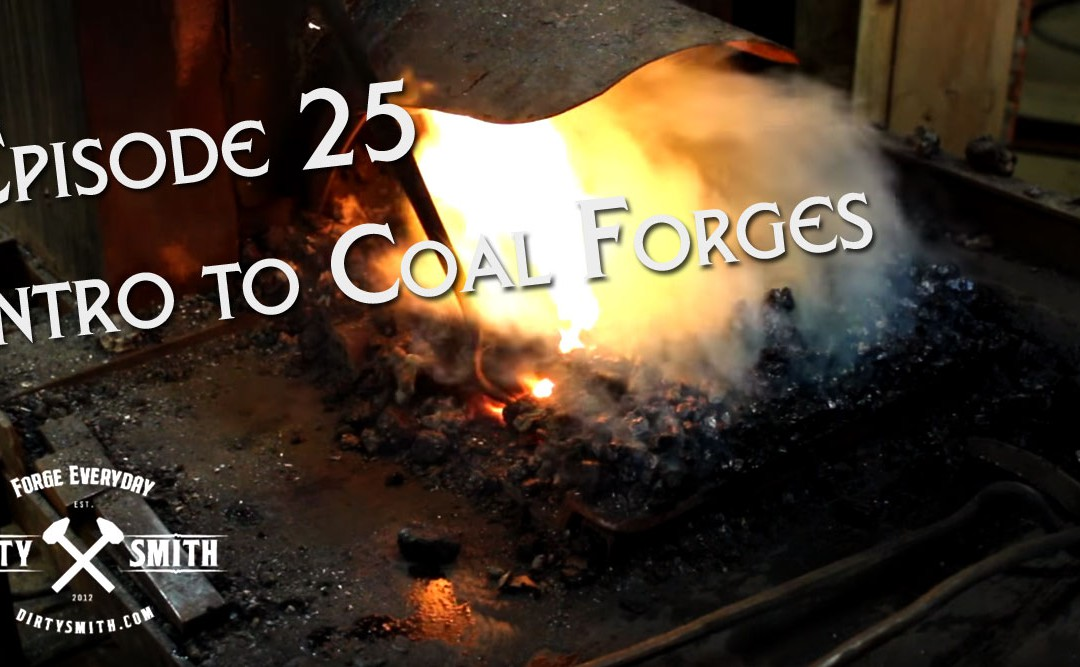 "Dirty Smith Show EP: 25 Intro to coal forges and…""the thing"""