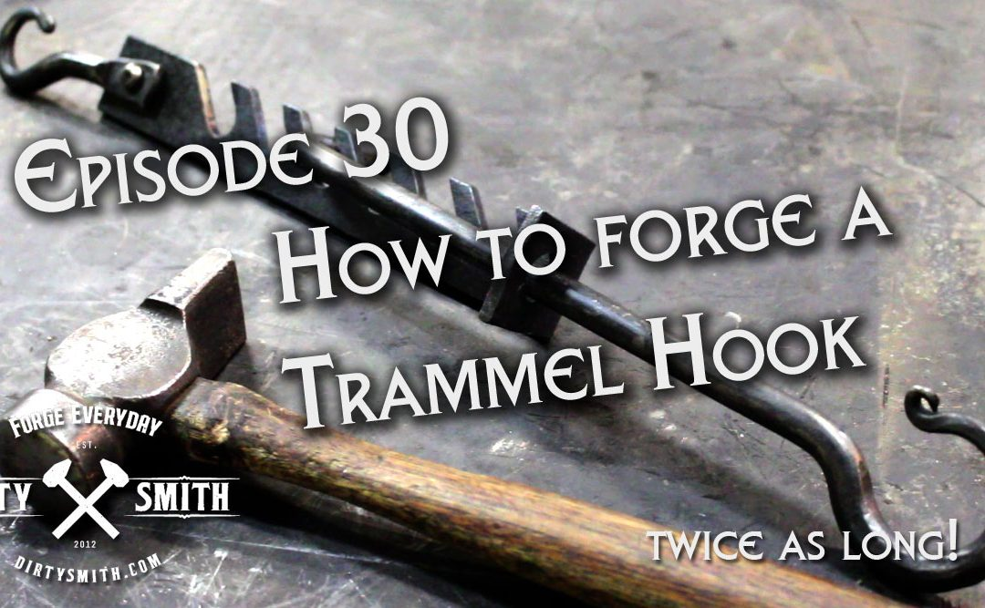 Dirty Smith Show EP: 30 Forging a Trammel Hook
