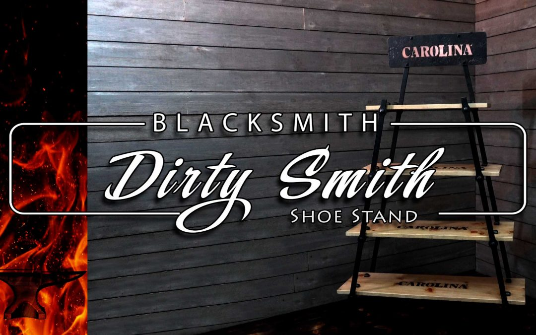 ⚒ DirtySmith 20: Carolina's Shoe Stand
